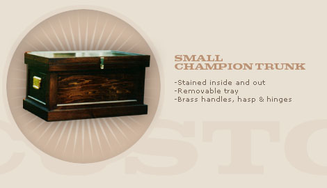 SMALL CHAMPION TRUNK: $750