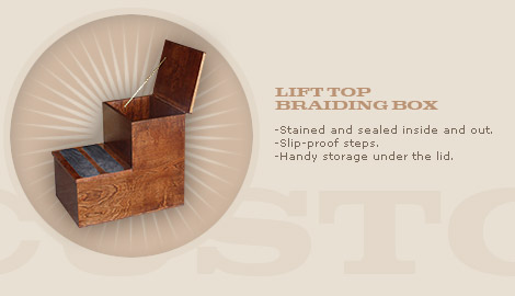 LIFT TOP BRAIDING BOX: $300